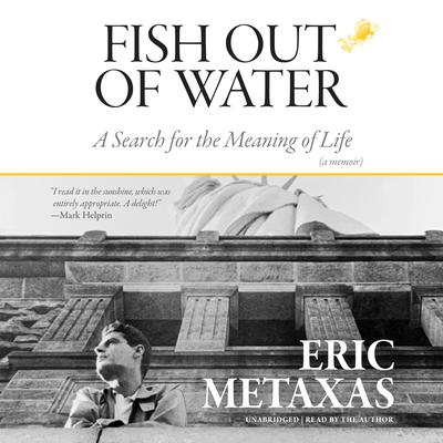 Fish Out of Water: A Search for the Meaning of Life; A Memoir Audiobook, by