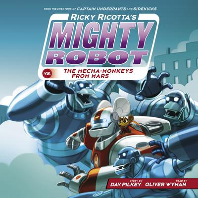 Ricky Ricottas Mighty Robot vs. the Mecha-Monkeys from Mars Audiobook, by Dav Pilkey