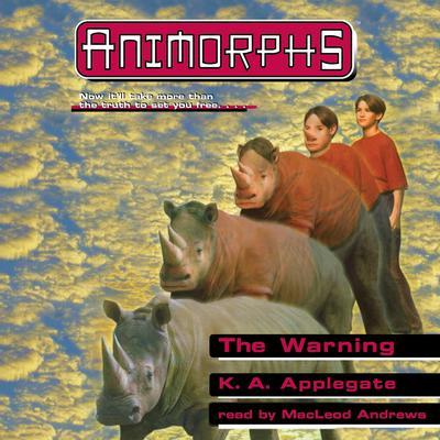 The Warning (Animorphs #16) (Unabridged edition) Audiobook, by Katherine Applegate