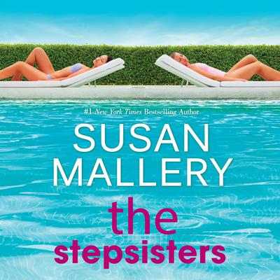 The Stepsisters: A Novel Audiobook, by Susan Mallery