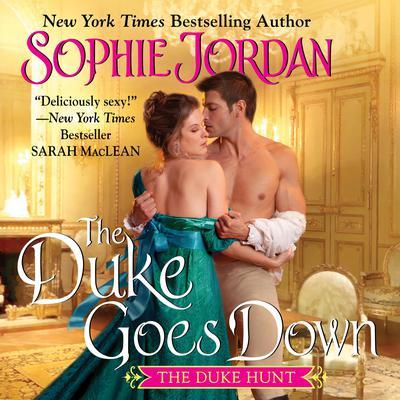 The Duke Goes Down: The Duke Hunt Audiobook, by Sophie Jordan