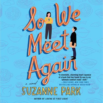 So We Meet Again: A Novel Audiobook, by Suzanne Park