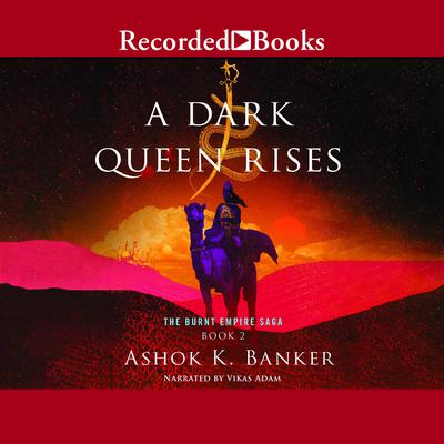 A Dark Queen Rises Audiobook, by Ashok K. Banker