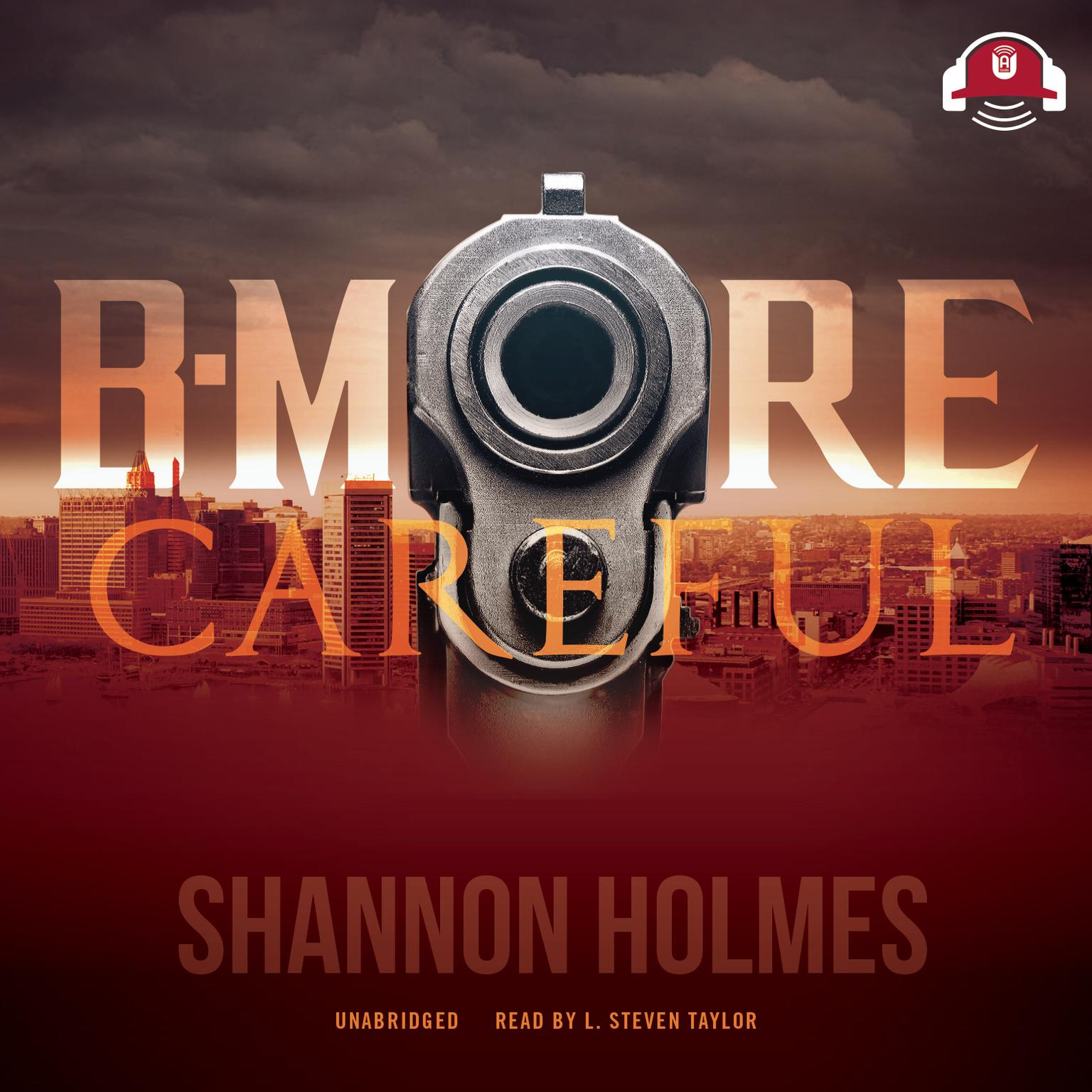 B-More Careful: 20 Year Anniversary Edition Audiobook, by Shannon Holmes