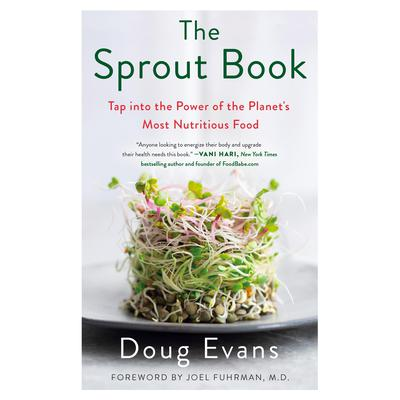 The Sprout Book: Tap into the Power of the Planets Most Nutritious Food Audiobook, by Doug Evans