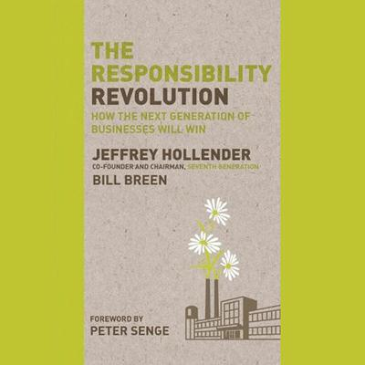 The Responsibility Revolution: How the Next Generation of Businesses Will Win Audiobook, by Bill Breen