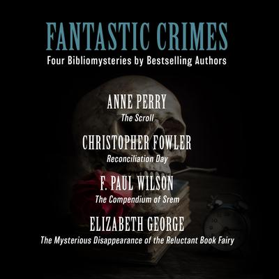 Fantastic Crimes: Four Bibliomysteries by Bestselling Authors Audiobook, by F. Paul Wilson