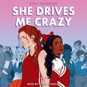 She Drives Me Crazy Audiobook, by Kelly Quindlen
