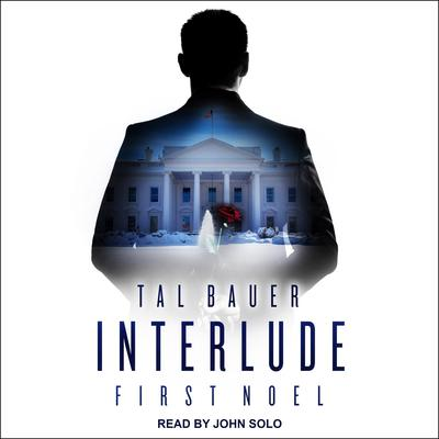 Interlude: First Noel Audiobook, by Tal Bauer