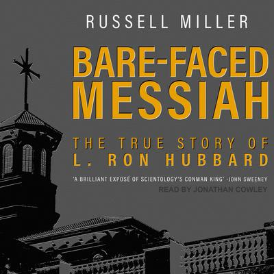 Bare-Faced Messiah: The True Story of L. Ron Hubbard Audiobook, by