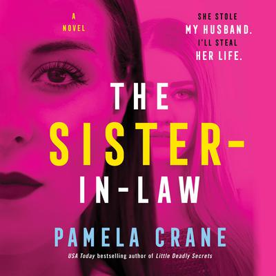 The Sister-in-Law: A Novel Audiobook, by Pamela Crane