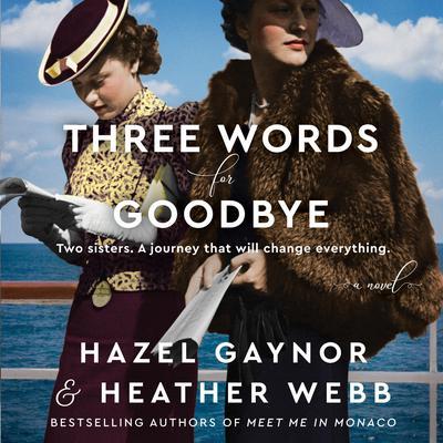 Three Words for Goodbye: A Novel Audiobook, by Hazel Gaynor