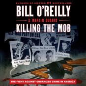 Killing the Mob: The Fight Against Organized Crime in America Audiobook, by Martin Dugard