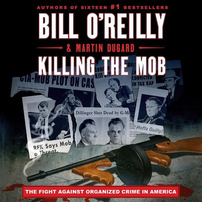 Killing the Mob: The Fight Against Organized Crime in America Audiobook, by
