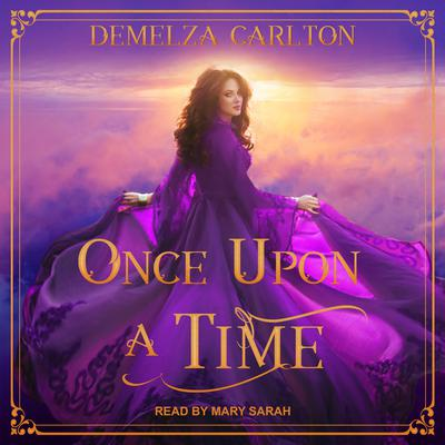 Once Upon a Time Audiobook, by Demelza Carlton