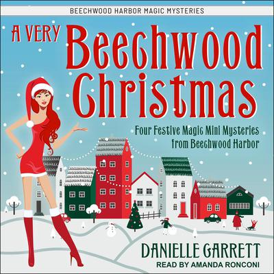 A Very Beechwood Christmas: Four Festive Magic Mini Mysteries from Beechwood Harbor Audiobook, by Danielle Garrett