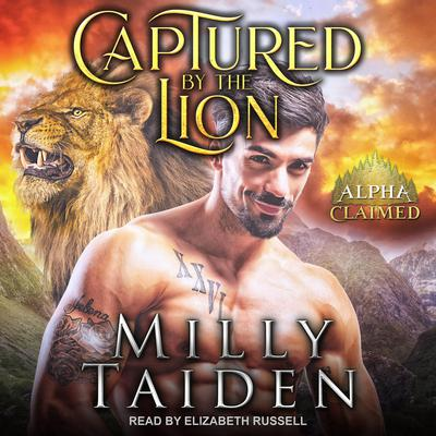 Captured by the Lion Audiobook, by Milly Taiden