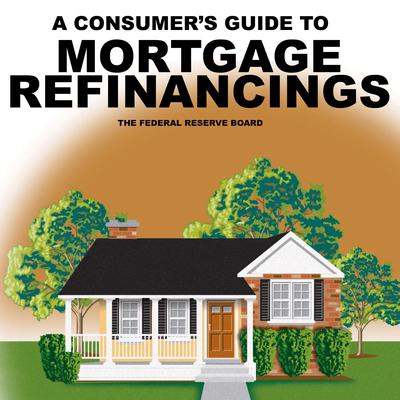 Consumers Guide to Mortgage Refinancing Audiobook, by The Federal Reserve Board