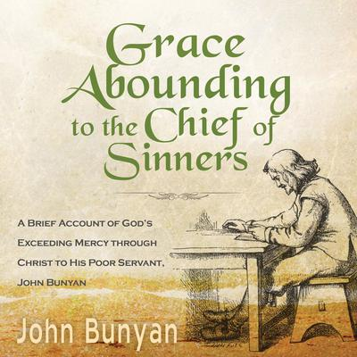 Grace Abounding to the Chief of Sinners Audiobook, by