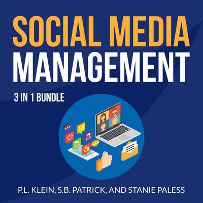 Social Media Management Bundle:: 3 in 1 Bundle, Hatching Twitter, Crushing YouTube, and Instagram Secrets Audiobook, by P.L. Klein