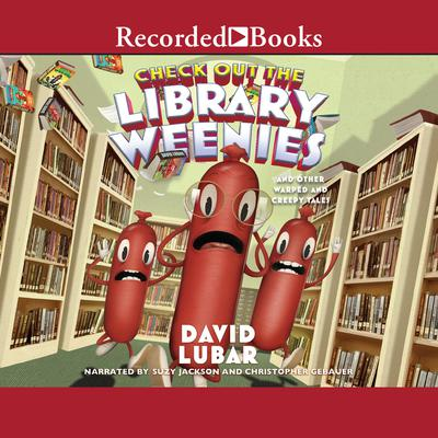 Check Out the Library Weenies: And Other Warped and Creepy Tales Audiobook, by