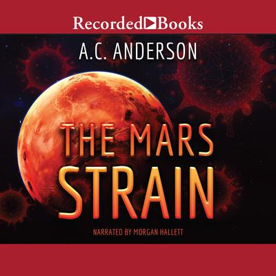 The Mars Strain Audiobook, by A.C. Anderson
