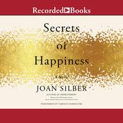 Secrets of Happiness Audiobook, by Joan Silber