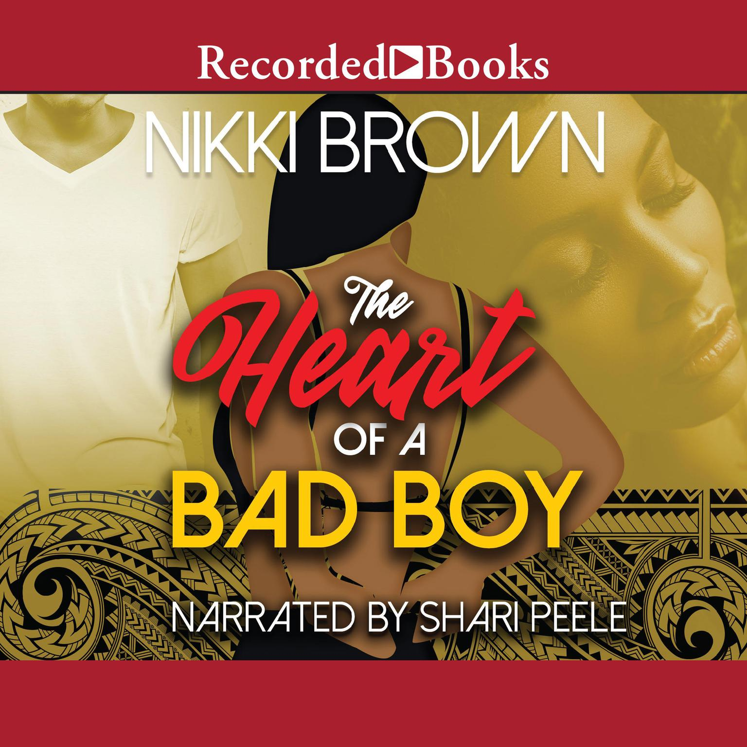 The Heart of a Bad Boy Audiobook, by Nikki Brown