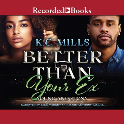 Better than Your Ex: Book 1 & 2: Young and Stony Audiobook, by K.C. Mills