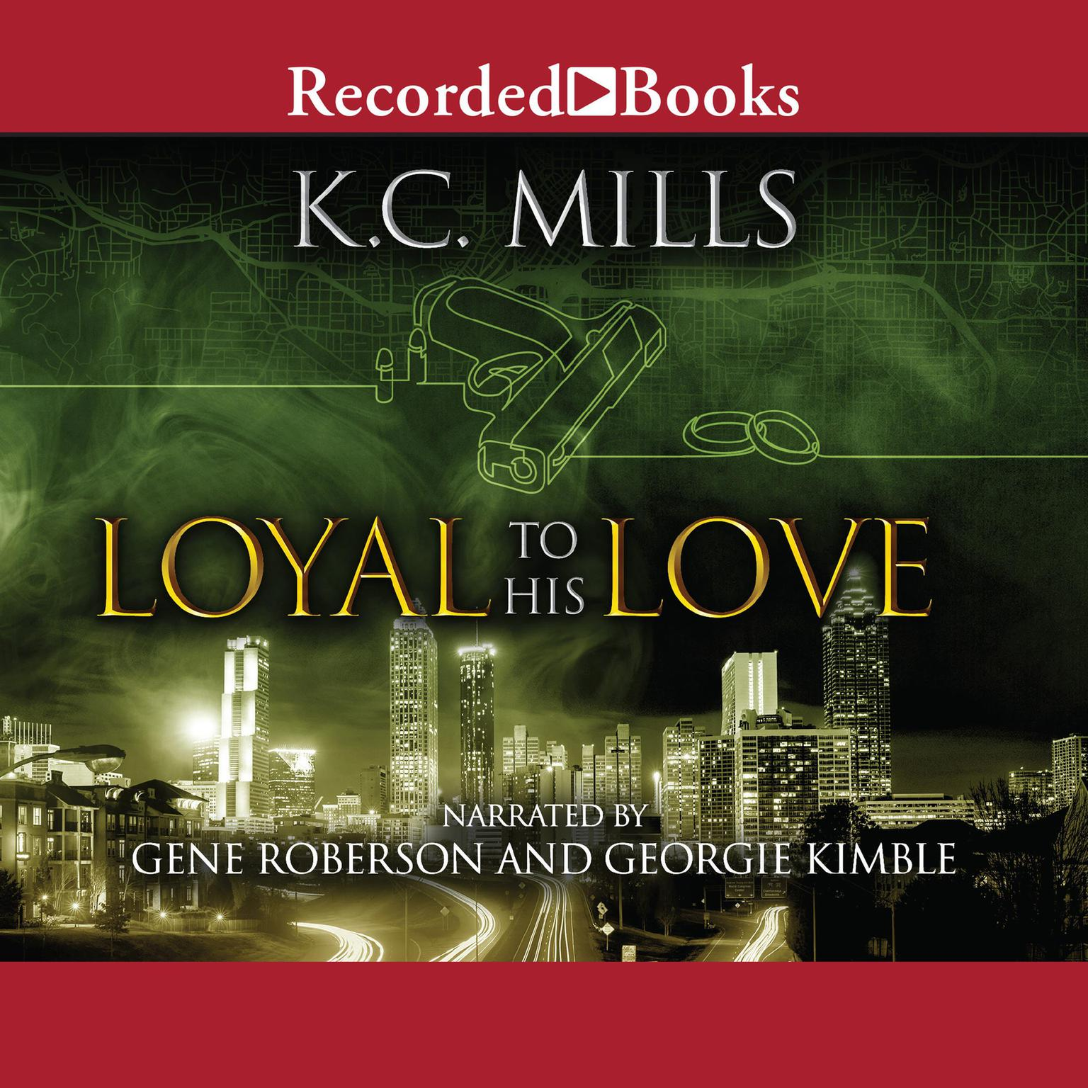 Loyal to His Love Audiobook, by K.C. Mills