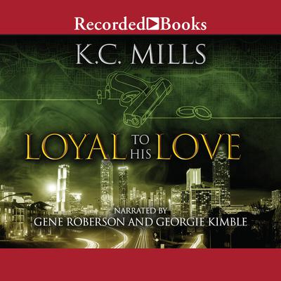 Loyal to His Love Audiobook, by