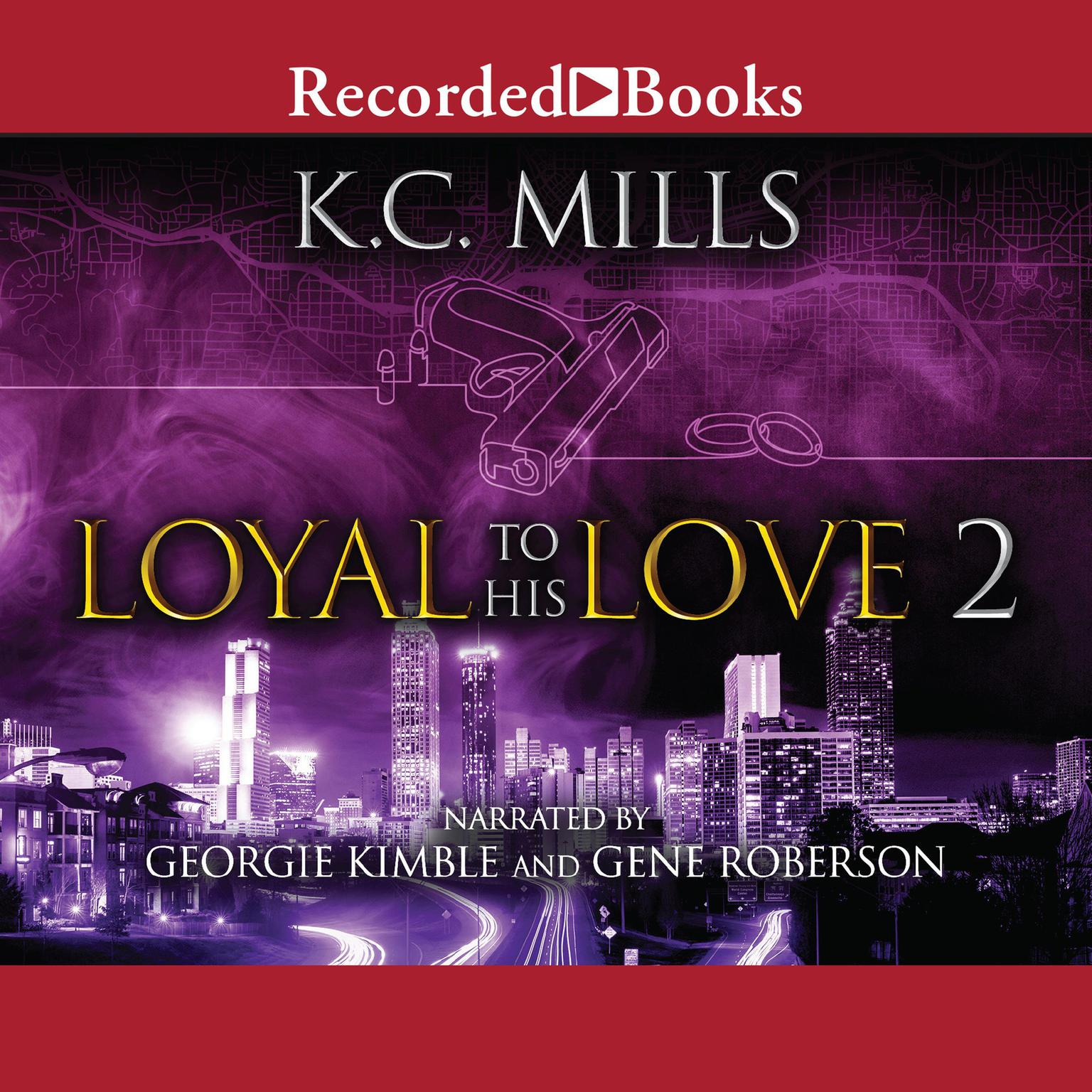 Loyal to His Love 2 Audiobook, by K. Charelle