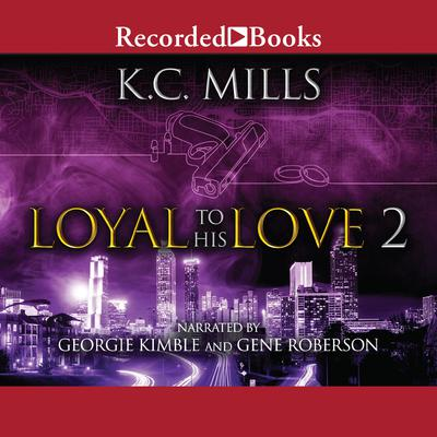 Loyal to His Love 2 Audiobook, by