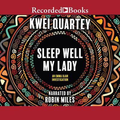 Sleep Well, My Lady Audiobook, by Kwei Quartey