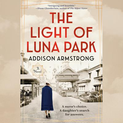 The Light of Luna Park Audiobook, by Addison Armstrong