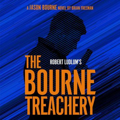 Robert Ludlum's The Bourne Treachery Audiobook, by Brian Freeman