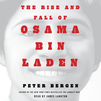 The Rise and Fall of Osama bin Laden Audiobook, by Peter L. Bergen