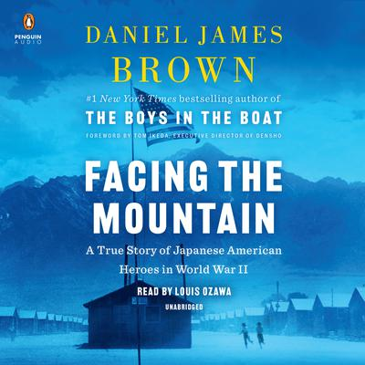 Facing the Mountain: A True Story of Japanese American Heroes in World War II Audiobook, by