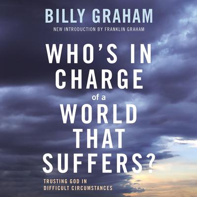 Whos In Charge of a World That Suffers?: Trusting God in Difficult Circumstances Audiobook, by