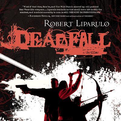 Deadfall: A John Hutchinson Novel Audiobook, by Robert Liparulo