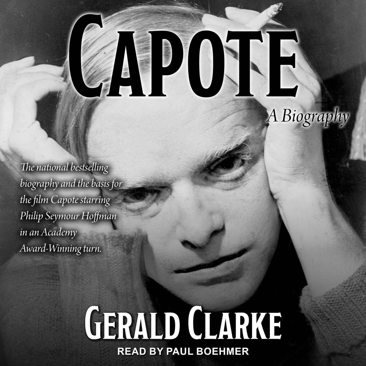 Capote: A Biography Audiobook, by Gerald Clarke