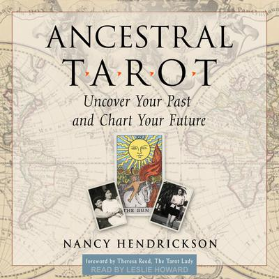 Ancestral Tarot: Uncover Your Past and Chart Your Future Audiobook, by Nancy Hendrickson