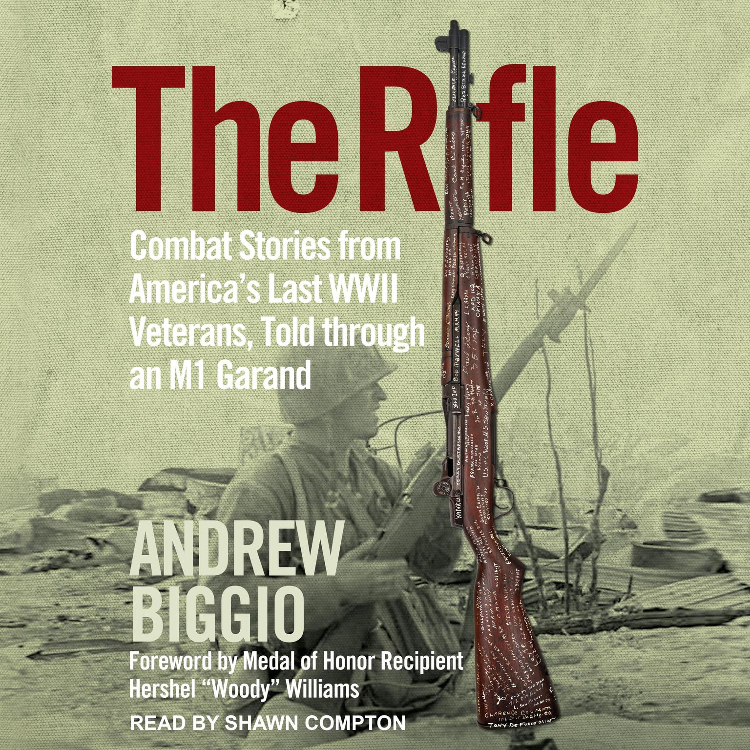 The Rifle: Combat Stories from Americas Last WWII Veterans, Told Through an M1 Garand Audiobook, by Andrew Biggio