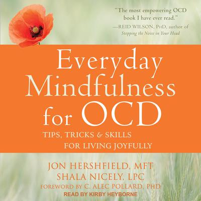 Everyday Mindfulness for OCD: Tips, Tricks & Skills for Living Joyfully Audiobook, by Jon Hershfield