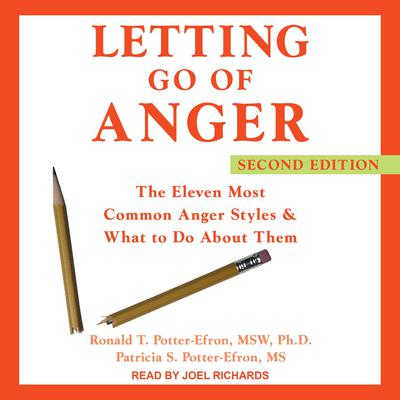 Letting Go of Anger: The Eleven Most Common Anger Styles & What to Do About Them, Second Edition Audiobook, by Ronald T. Potter-Efron