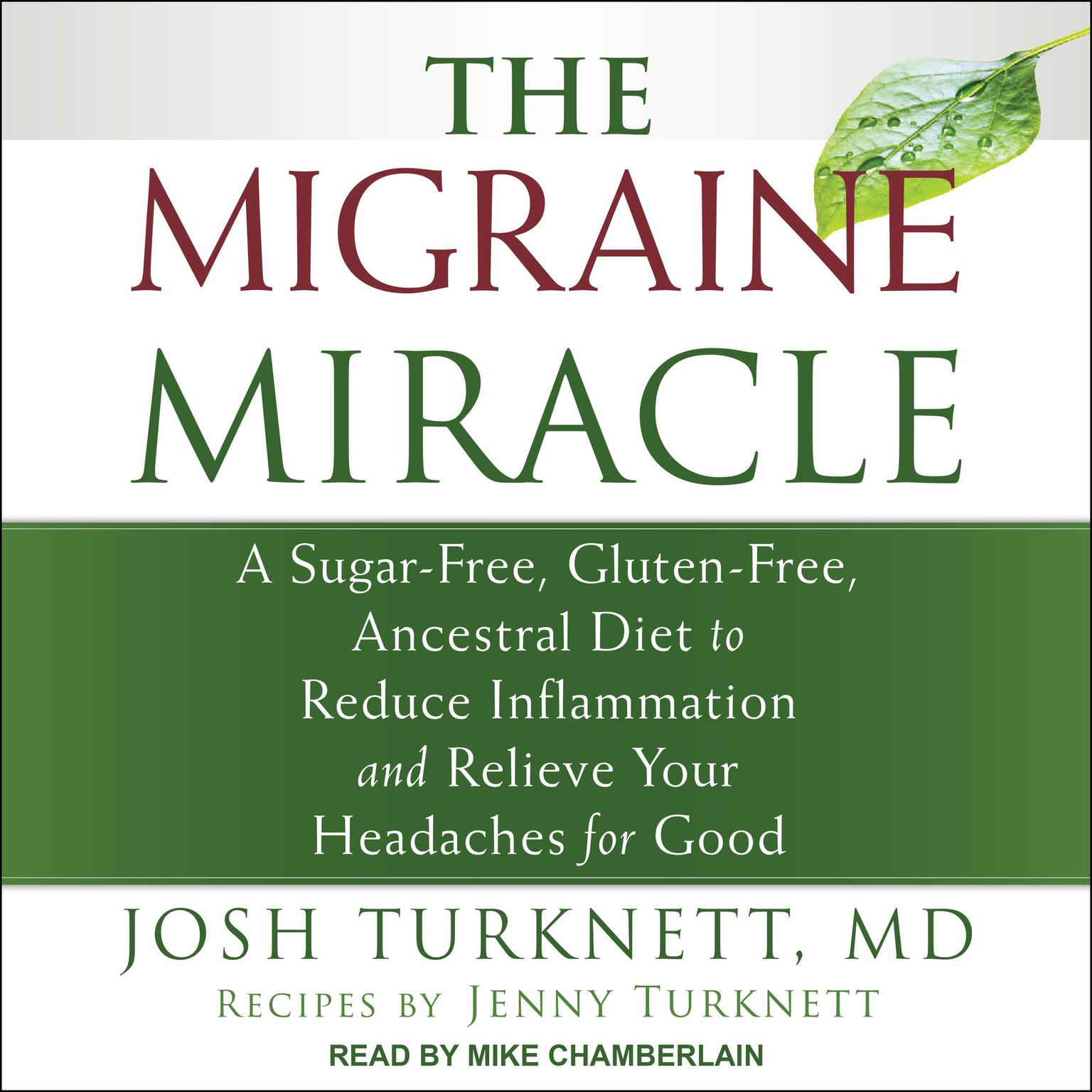 The Migraine Miracle: A Sugar-Free, Gluten-Free, Ancestral Diet to Reduce Inflammation and Relieve Your Headaches for Good Audiobook, by Josh Turknett