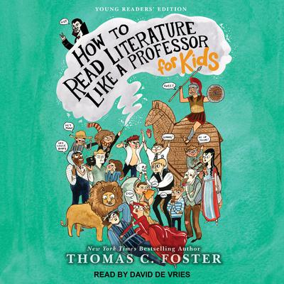 How to Read Literature Like a Professor: For Kids Audiobook, by