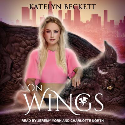 On Wings Audiobook, by Katelyn Beckett