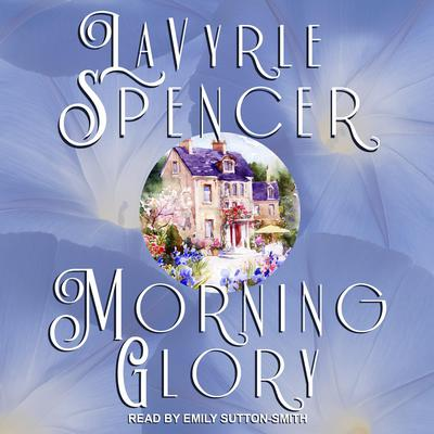 Morning Glory Audiobook, by LaVyrle Spencer