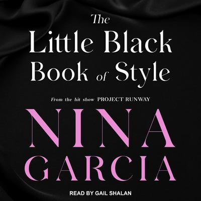 The Little Black Book of Style Audiobook, by Nina Garcia